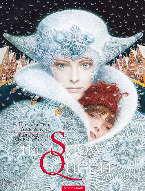 The Snow Queen Book Cover, written by Hans Christian Andersen, illustrated by Vladyslav Yerko