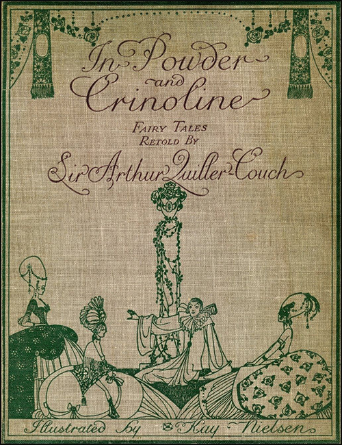 In Powder & Crinoline, written by Sir Arthur Quiller-Couch, illustrated by Kay Nielsen