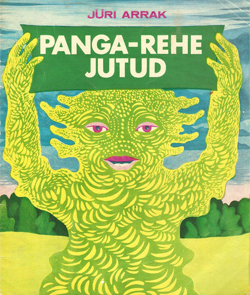 The Swamp Ladies of Estonia Panga-Rehe Jutud, written and illustrated by Jüri Arrak